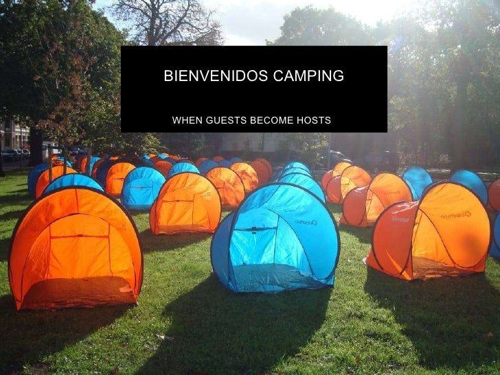 BIENVENIDOS CAMPING WHEN GUESTS BECOME HOSTS