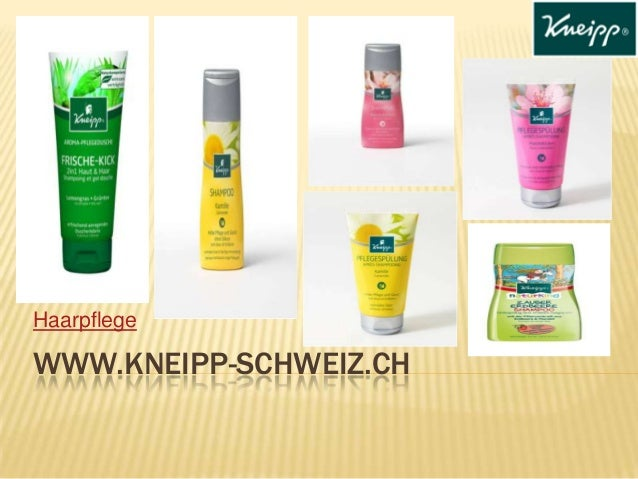 WWW.KNEIPP-SCHWEIZ.CH Haarpflege
