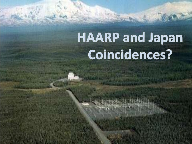 HAARP and Japan<br />Coincidences?<br />