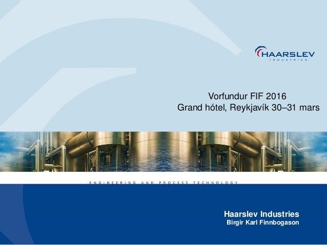Haarslev Industries Birgir Karl Finnbogason Vorfundur FIF 2016 Grand hótel, Reykjavík 30–31 mars