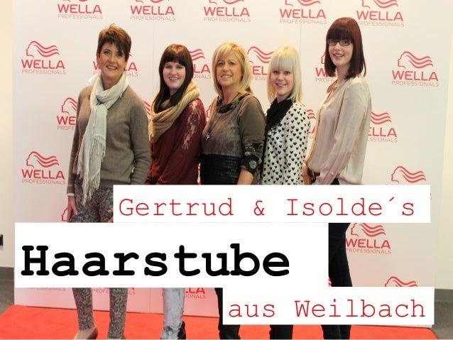 Gertrud & Isolde´s  Haarstube aus Weilbach