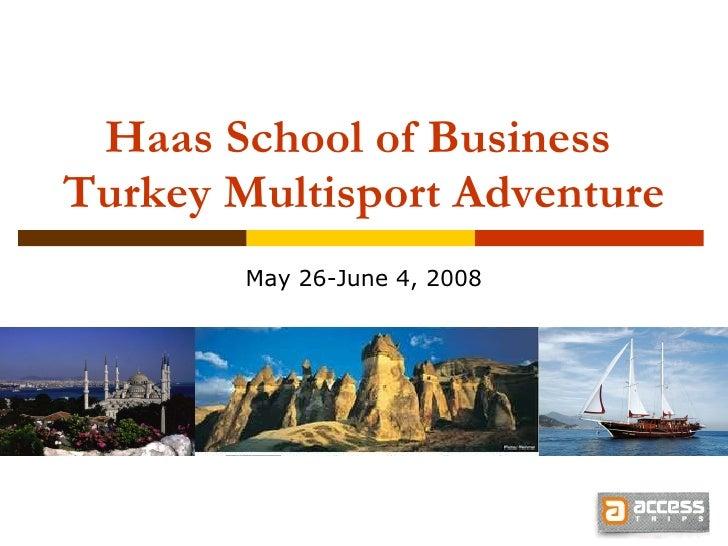 Haas School of Business  Turkey Multisport Adventure May 26-June 4, 2008