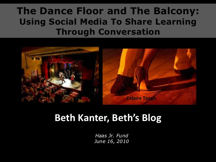 The Dance Floor and The Balcony:<br />Using Social Media To Share Learning Through Conversation<br />Zabara Tango<br />Bet...