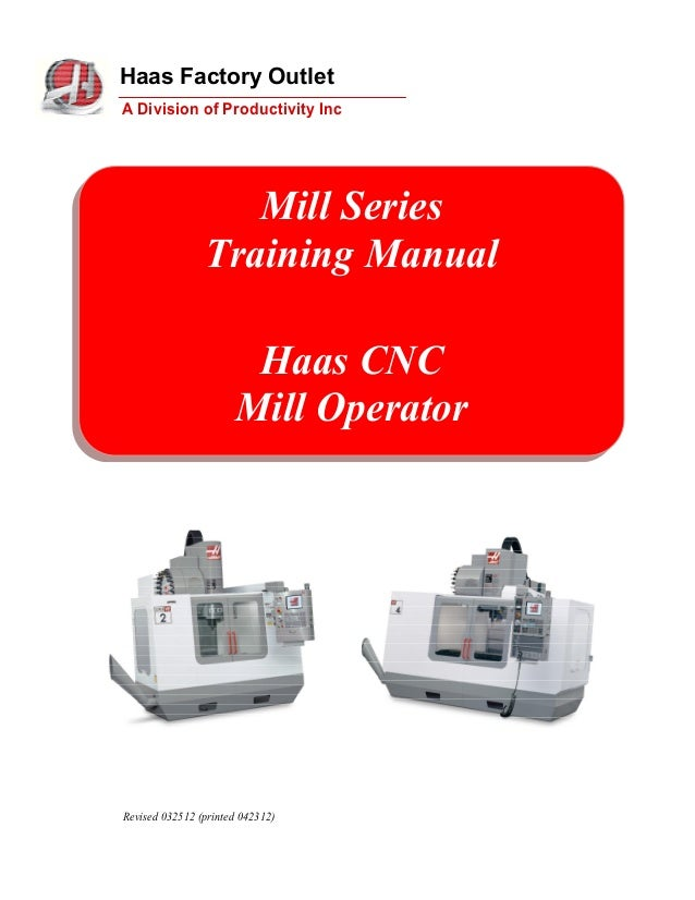 Haas Factory OutletA Division of Productivity Inc                   Mill Series                Training Manual            ...