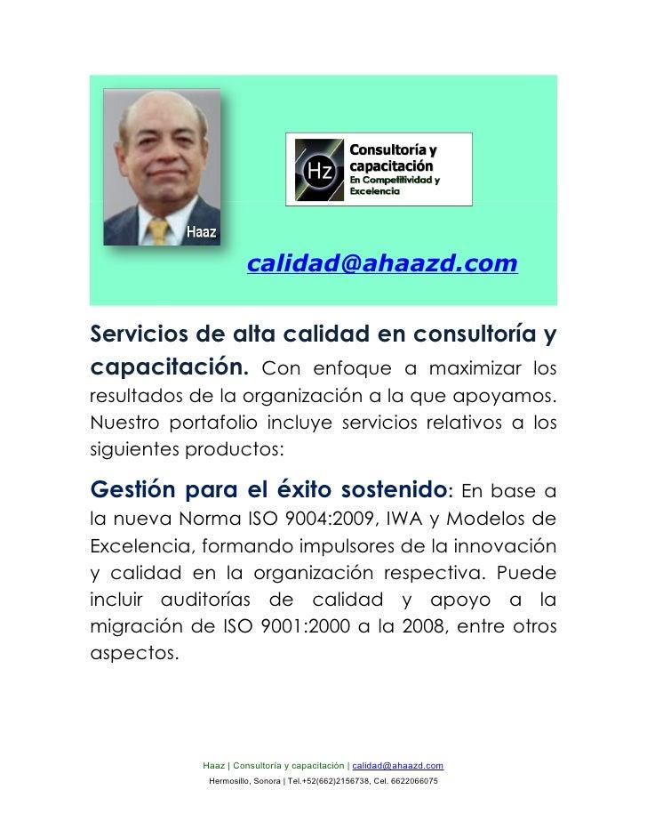 calidad@ahaazd.com   Servicios de alta calidad en consultoría y capacitación. Con enfoque a maximizar los resultados de la...