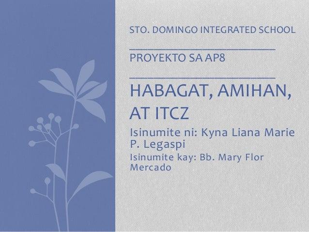 Isinumite ni: Kyna Liana Marie P. Legaspi Isinumite kay: Bb. Mary Flor Mercado STO. DOMINGO INTEGRATED SCHOOL ____________...