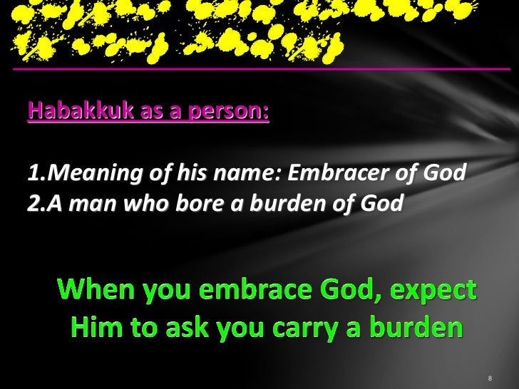 surely this cannotbe your answerHabakkuk's burden:1. Judah's sins and wickedness2. God's silenceHebrew: massah מסה• A lo...