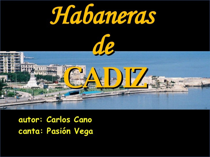 Habaneras de CADIZ autor: Carlos Cano canta: Pasión Vega