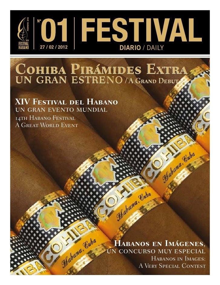 27 / 02 / 2012Cohiba Pirámides Extraun gran estreno / A Grand DebutXIV Festival del Habanoun gran evento mundial14th Haban...