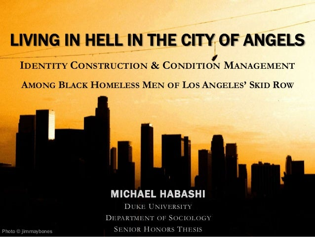 LIVING IN HELL IN THE CITY OF ANGELS      IDENTITY CONSTRUCTION & CONDITION MANAGEMENT       AMONG BLACK HOMELESS MEN OF L...