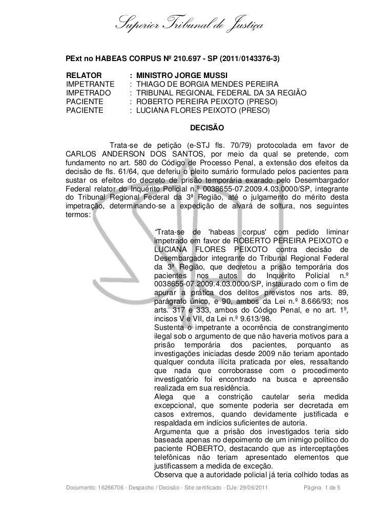 Superior Tribunal de JustiçaPExt no HABEAS CORPUS Nº 210.697 - SP (2011/0143376-3)RELATOR                 :   MINISTRO JOR...