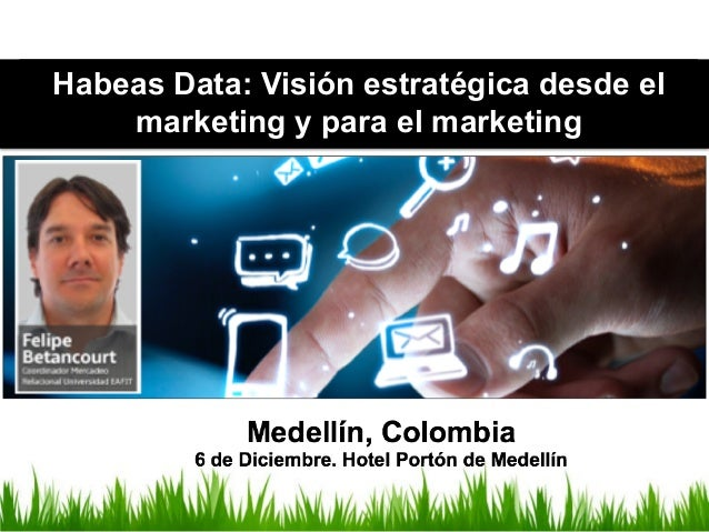 Habeas Data: Visión estratégica desde el marketing y para el marketing