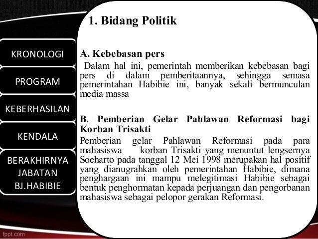 1. Bidang Politik KRONOLOGI KRONOLOGI      A. Kebebasan pers                 Dalam hal ini, pemerintah memberikan kebebasa...