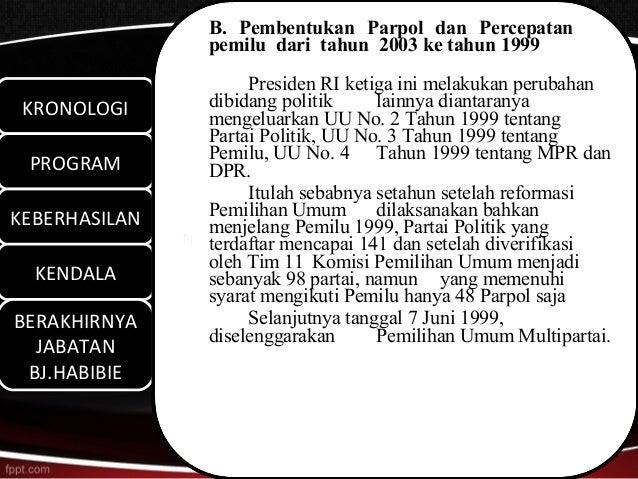 B. Pembentukan Parpol dan Percepatan               pemilu dari tahun 2003 ke tahun 1999                    Presiden RI ket...