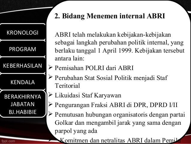 2. Bidang Menemen internal ABRI KRONOLOGI KRONOLOGI     ABRI telah melakukan kebijakan-kebijakan               sebagai lan...