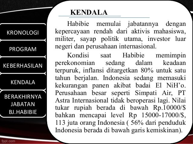 KENDALA                   Habibie memulai jabatannya dengan KRONOLOGI KRONOLOGI     kepercayaan rendah dari aktivis mahasi...