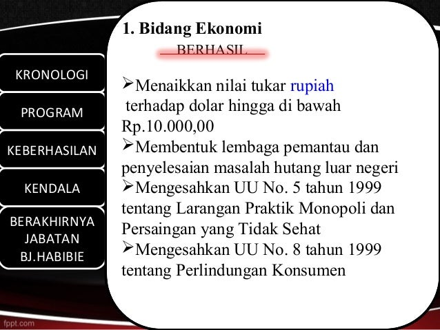 1. Bidang Ekonomi                      BERHASIL KRONOLOGI KRONOLOGI               Menaikkan nilai tukar rupiah PROGRAM PR...