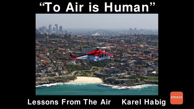 """To Air is Human"" Lessons From The Air Karel Habig"