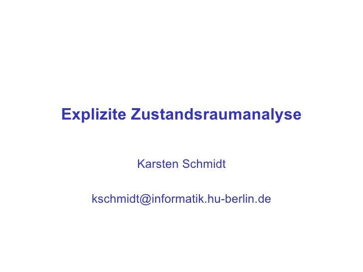 Explizite Zustandsraumanalyse Karsten Schmidt [email_address]
