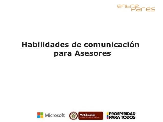 Habilidades de comunicación        para Asesores