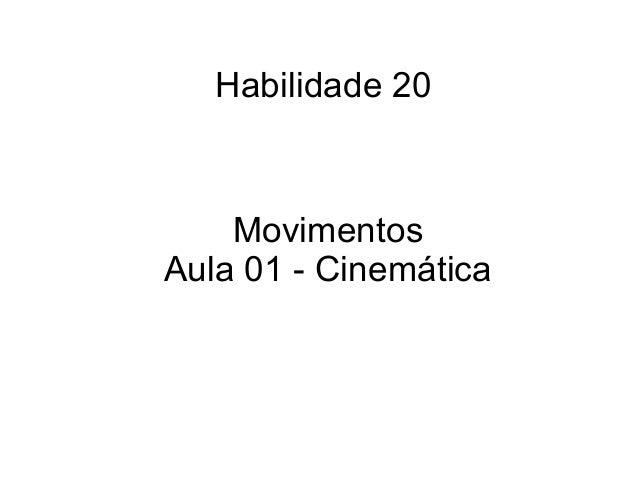 Habilidade 20MovimentosAula 01 - Cinemática