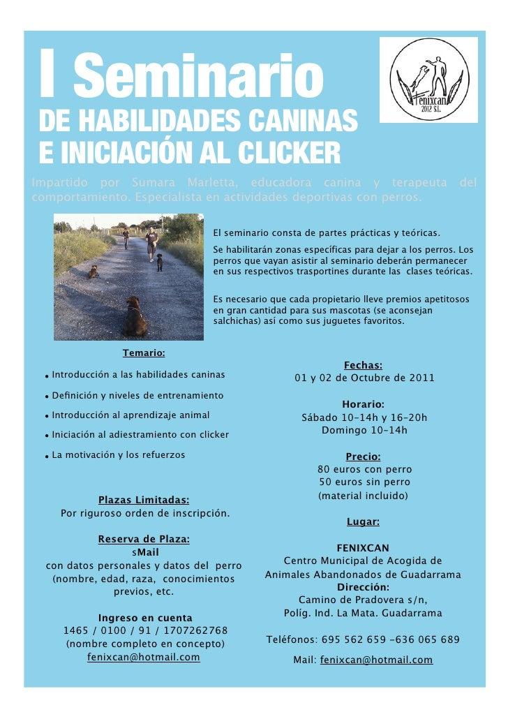 I Seminario DE HABILIDADES CANINAS E INICIACIÓN AL CLICKERImpartido por Sumara Marletta, educadora canina y terapeuta     ...