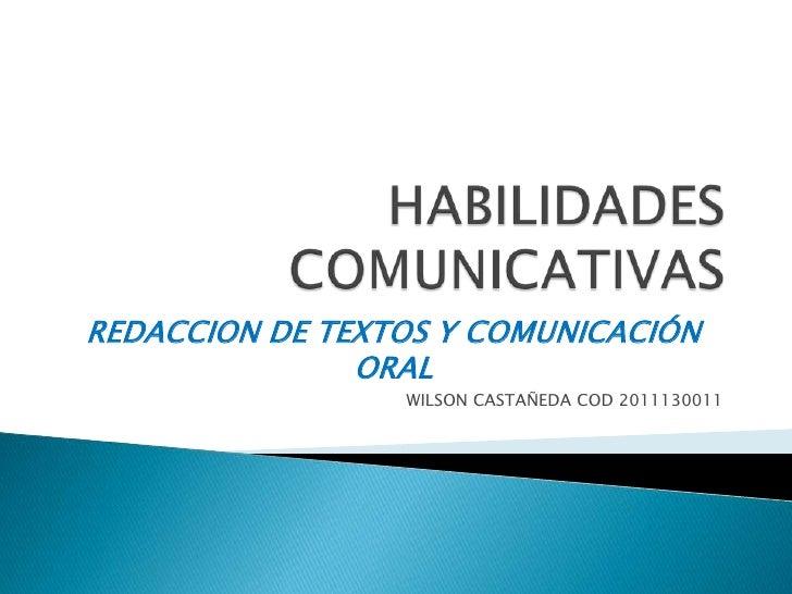 REDACCION DE TEXTOS Y COMUNICACIÓN               ORAL                 WILSON CASTAÑEDA COD 2011130011