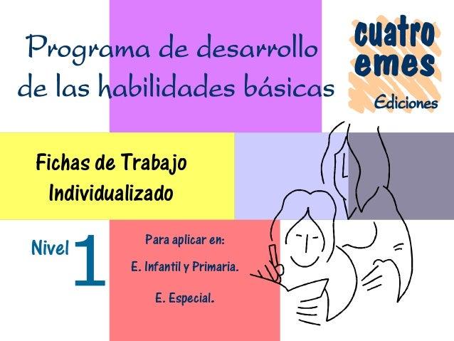 Fichas de Trabajo Individualizado Nivel  Para aplicar en: E. Infantil y Primaria. E. Especial.