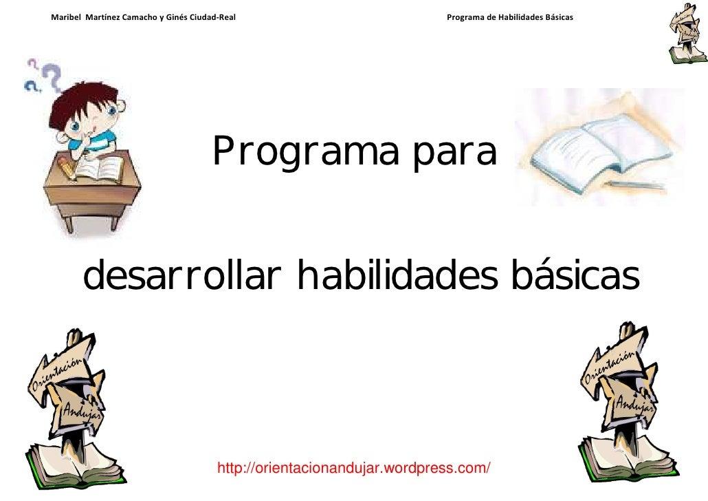 Maribel Martínez Camacho y Ginés Ciudad-Real                            Programa de Habilidades Básicas                   ...