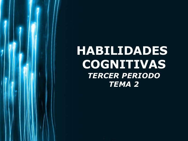 HABILIDADES <br />COGNITIVAS<br />TERCER PERIODO<br />TEMA 2<br />