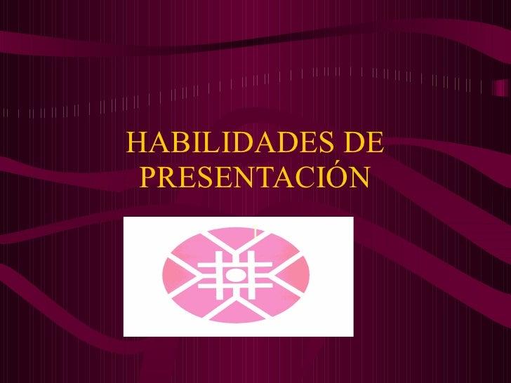 HABILIDADES DE PRESENTACIÓN 1