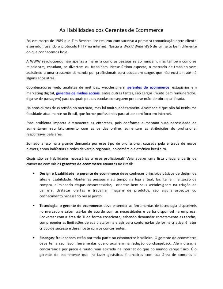 As Habilidades dos Gerentes de EcommerceFoi em março de 1989 que Tim Berners-Lee realizou com sucesso a primeira comunicaç...
