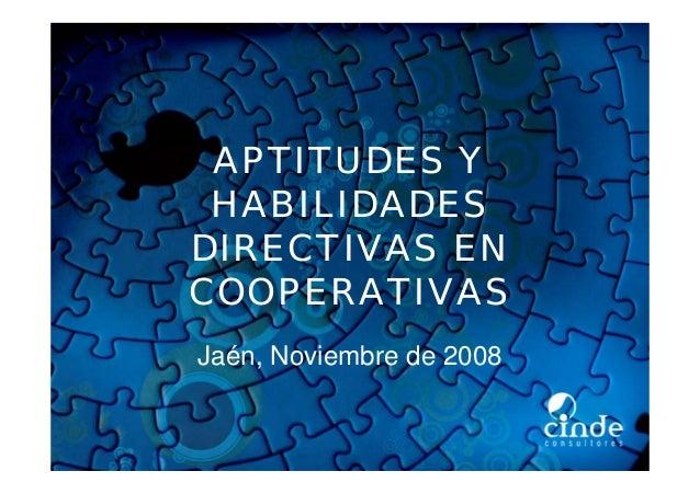 APTITUDES Y HABILIDADES DIRECTIVAS EN COOPERATIVAS Jaén, Noviembre de 2008