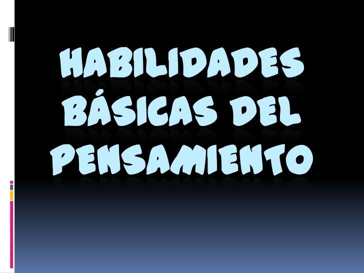 HABILIDADESBÁSICAS DELPENSAMIENTO