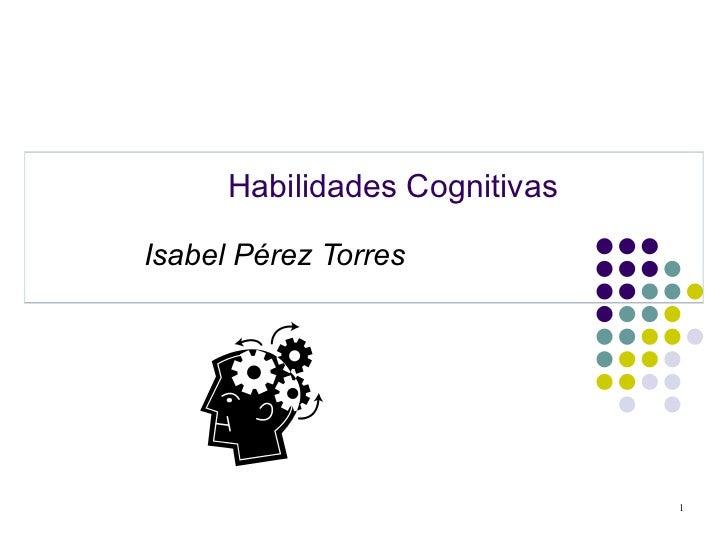Habilidades Cognitivas Isabel Pérez Torres