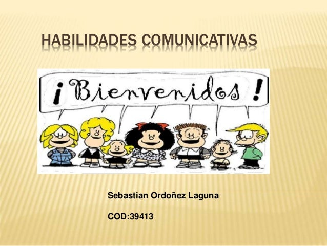 HABILIDADES COMUNICATIVAS Sebastian Ordoñez Laguna COD:39413