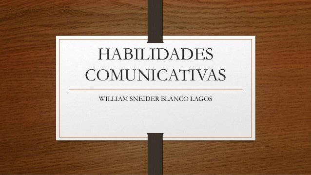 HABILIDADES COMUNICATIVAS WILLIAM SNEIDER BLANCO LAGOS