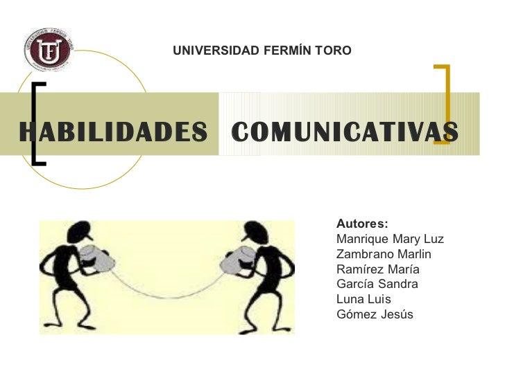 HABILIDADES  COMUNICATIVAS  Autores: Manrique Mary Luz Zambrano Marlin Ramírez María  García Sandra Luna Luis Gómez Jesús ...