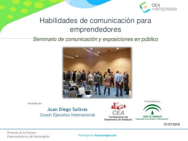 Fomento de la Cultura Emprendedora y del Autoempleo Participa en #masempresas Habilidades de comunicación para emprendedor...