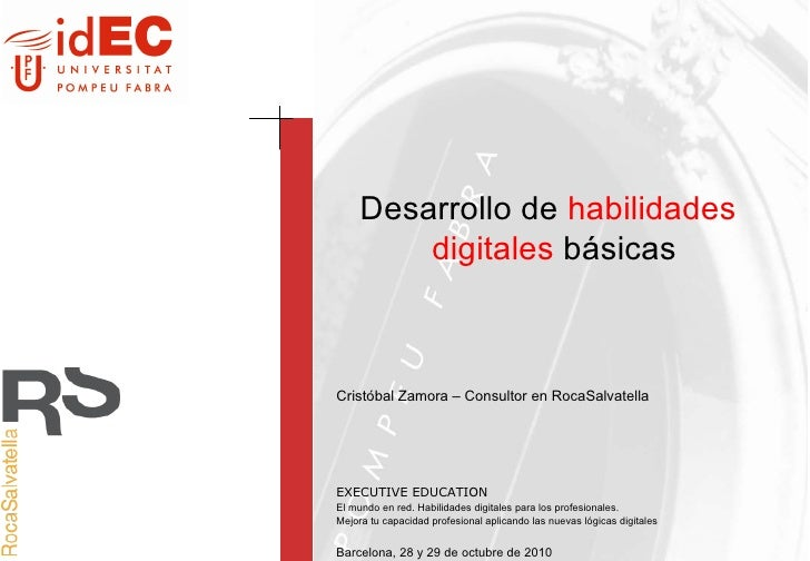 Desarrollo de  habilidades digitales  básicas Cristóbal Zamora – Consultor en RocaSalvatella