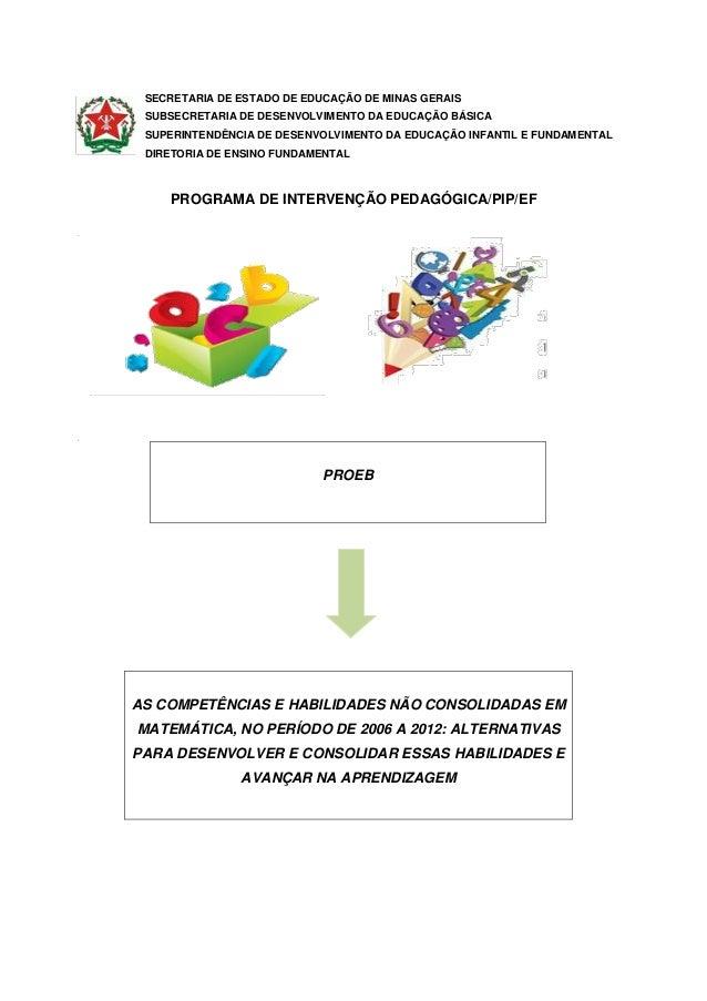 SECRETARIA DE ESTADO DE EDUCAÇÃO DE MINAS GERAIS SUBSECRETARIA DE DESENVOLVIMENTO DA EDUCAÇÃO BÁSICA SUPERINTENDÊNCIA DE D...