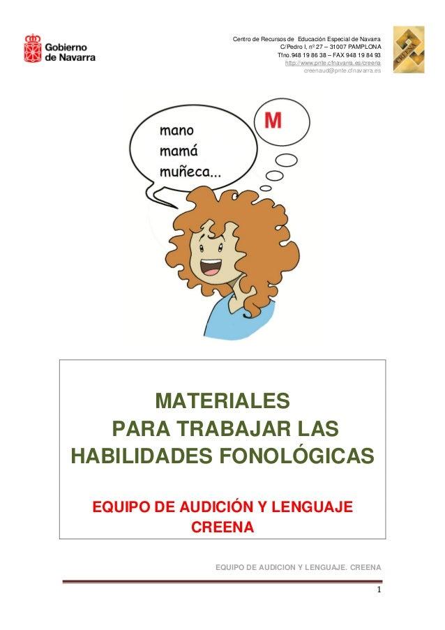 EQUIPO DE AUDICION Y LENGUAJE. CREENA 1 MATERIALES PARA TRABAJAR LAS HABILIDADES FONOLÓGICAS EQUIPO DE AUDICIÓN Y LENGUAJE...