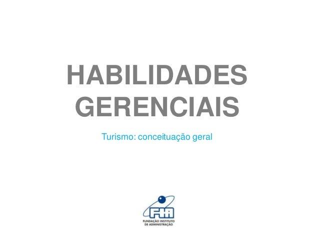 HABILIDADES GERENCIAIS Turismo: conceituação geral