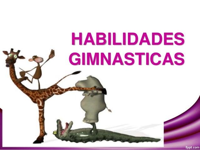 HABILIDADES GIMNASTICAS