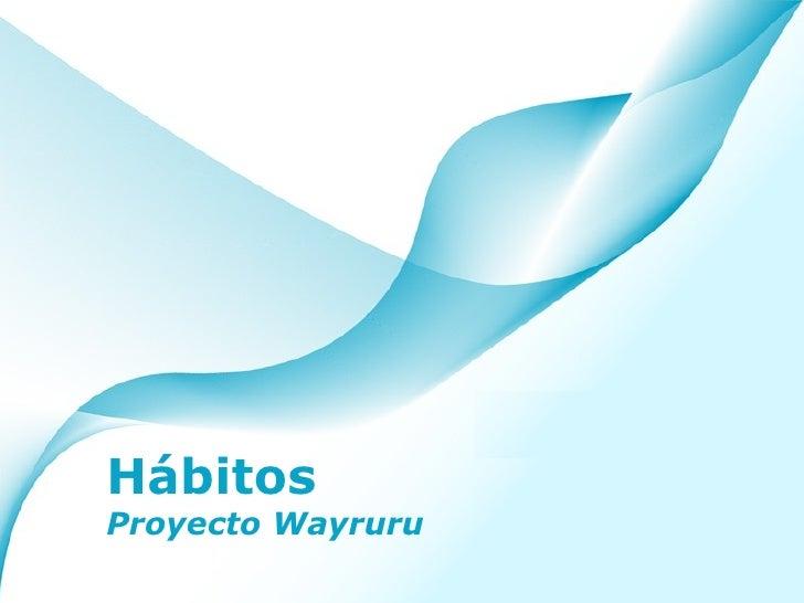 Hábitos Proyecto Wayruru