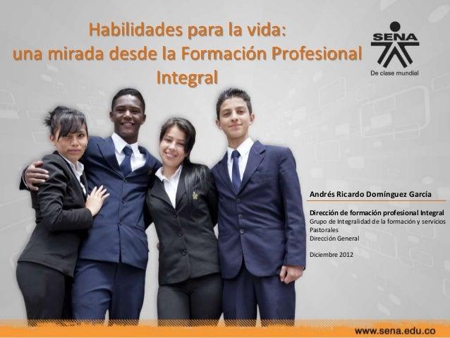 Habilidades para la vida:una mirada desde la Formación Profesional                Integral                                ...