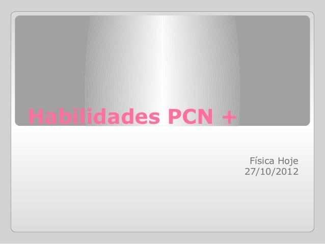Habilidades PCN +                     Física Hoje                    27/10/2012