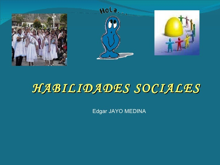HABILIDADES SOCIALES Edgar JAYO MEDINA