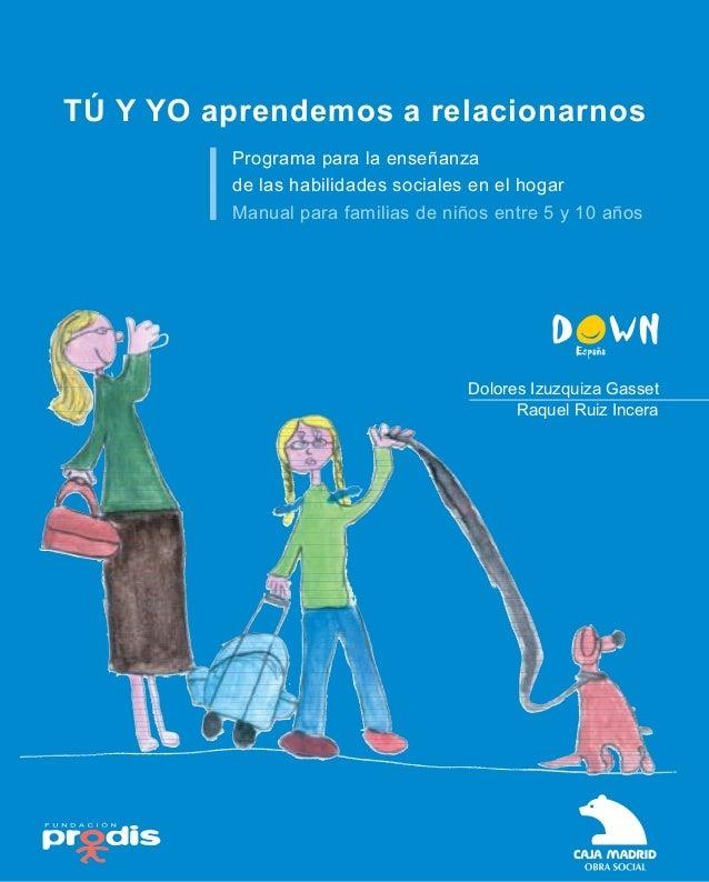 TÚ Y YO aprendemos a relacionarnos         Programa para la enseñanza         de las habilidades sociales en el hogar     ...