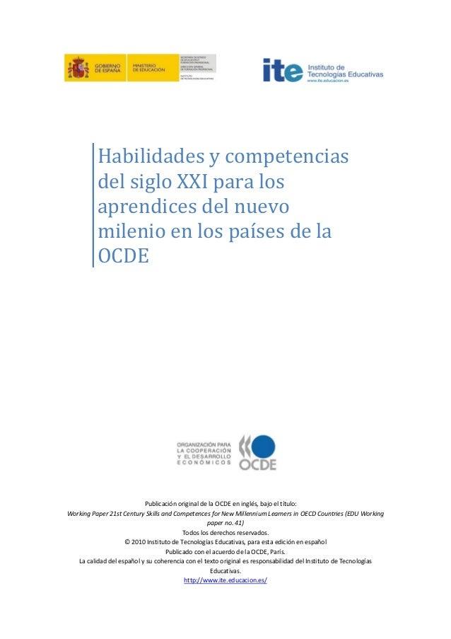 Publicación original de la OCDE en inglés, bajo el título: Working Paper 21st Century Skills and Competences for New Mille...